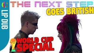 The Next Step Goes British 2018 World Cup Special