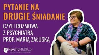 Pytanie na DRUGIE śniadanie, czyli rozmowa o depresji z psychiatrą prof. Marią Załuską