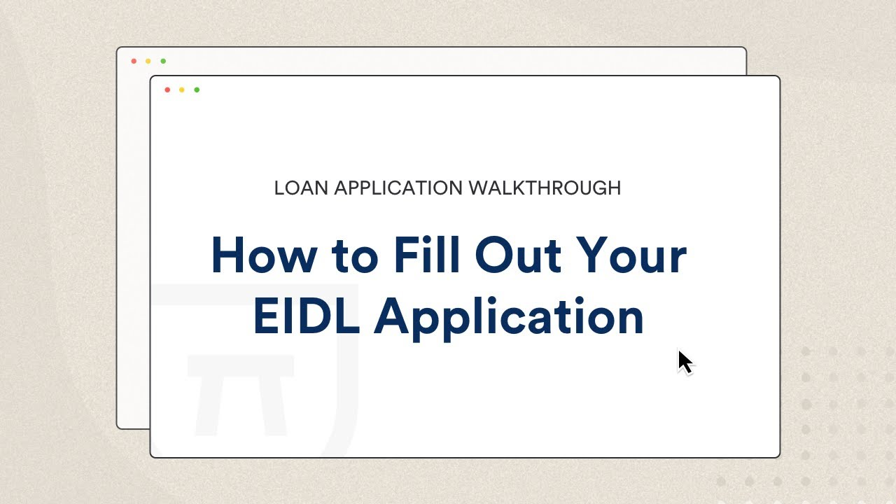 How to Fill Out Your EIDL Application | Loan Application Walkthrough