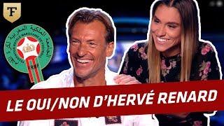 Le Oui/Non avec Hervé Renard et une belle surprise (Maroc)