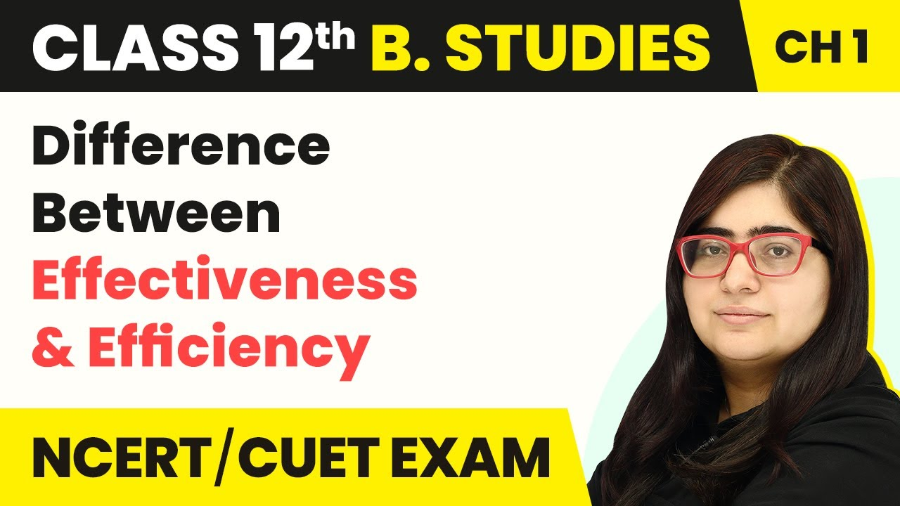 Download Difference Between Effectiveness and Efficiency | Class 12 Business Studies