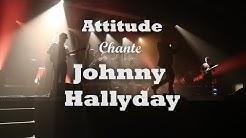 ATTITUDE Chante JOHNNY à Rouvroy