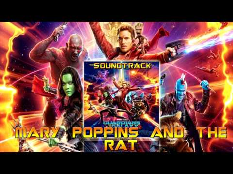Mary Poppins And The Rat - Guardians of the Galaxy Vol 2 Original Score | By Tyler Bates