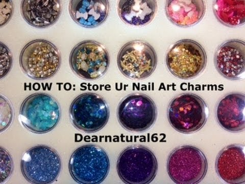 Nail Art Storage How To Dearnatural62 Youtube