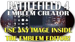 How to use any image inside the Battlefield 4 emblem editor!