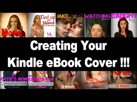 Creating Your Kindle eBook Cover !!! - YouTube