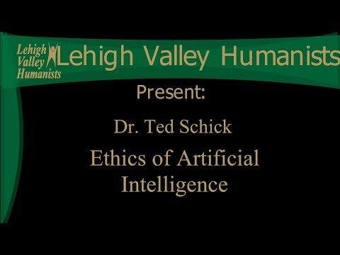 Ted Schick: Ethics of Artificial Intellligence