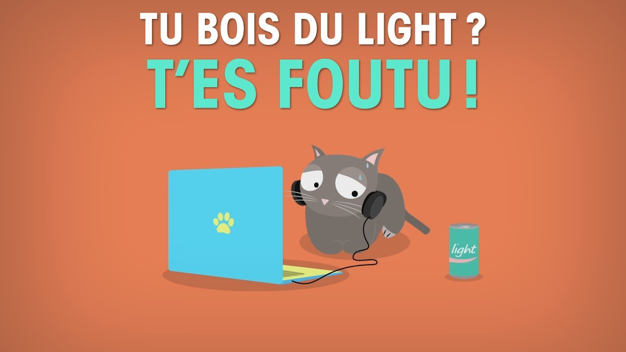 Tu bois du light ? T'es foutu !