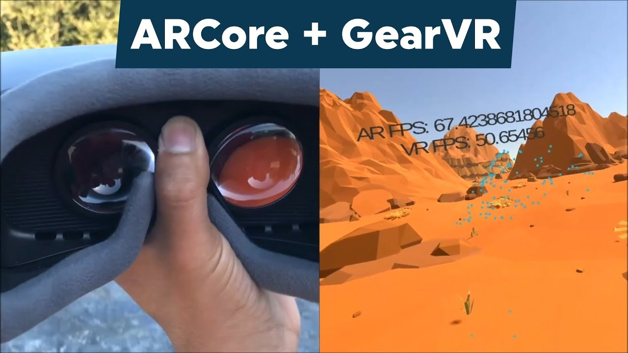 ARCore + GearVR = Inside-Out Tracking? - Unreal Engine Forums