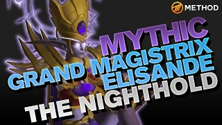 Method vs Grand Magistrix Elisande - Nighthold Mythic