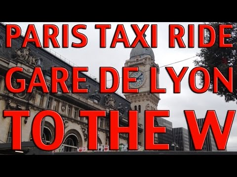 Paris Taxi Ride From Gare De Lyon To W Hotel