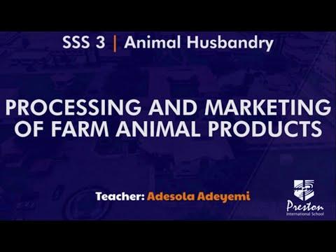 Processing & Marketing Farm Animal Products - SSS3 Animal Husbandry