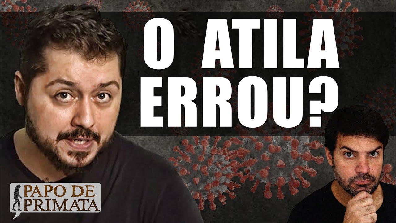 O Atila errou?