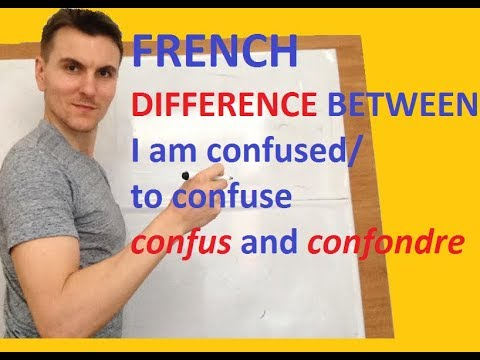 French Difference Between I Am Confused And To Confuse