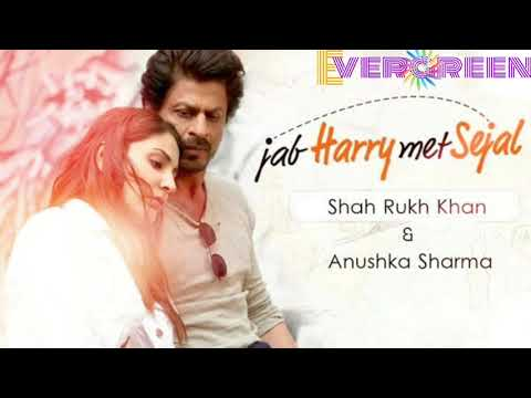 Jee Ve Sohneya | Jab Harry Met Sejal | Shahrukh Khan | Anushka Sharma
