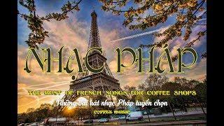 Những bài hát nhạc Pháp tuyển chọn _ The best of French songs for coffee shops - COFFEE MUSIC