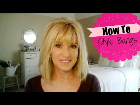 How To Style Bangs -- Requested Video