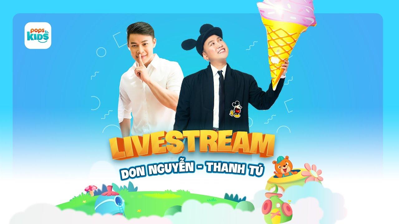 Giao lưu với anh Don Nguyễn, Thanh Tú - Xem TOP nội dung thiếu nhi trên ỨNG DỤNG POPS Kids