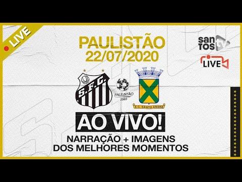 AO VIVO: SANTOS 1 X 1 SANTO ANDRÉ   PAULISTÃO (22/07/20)