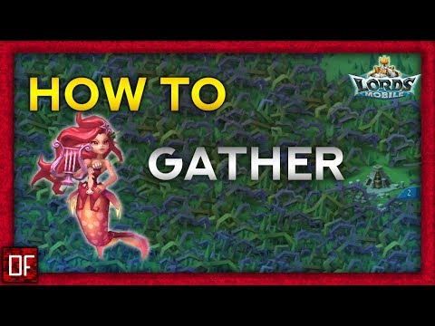 How To Gather Efficiently Better Than Before! - Lords Mobile