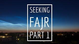 Seeking Fajr Part 1