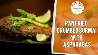 How To Make Pan Fried Crumbed Surmai With Asparagus By Chef Michael