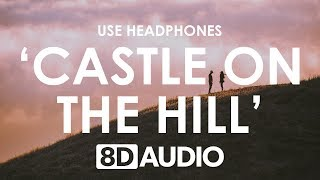 Ed Sheeran - Castle On The Hill (8D AUDIO) 🎧