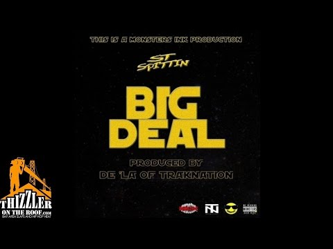ST Spittin - Big Deal [Prod. De'La Of Traknation] [Thizzler.com]