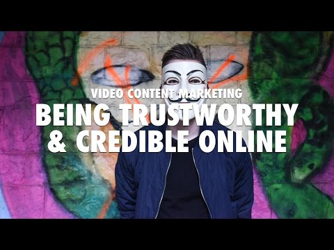 Video Content Marketing - Being Trustworthy and Credible Online