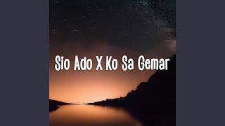 Download Sio Ado X Ko Sa Gemar