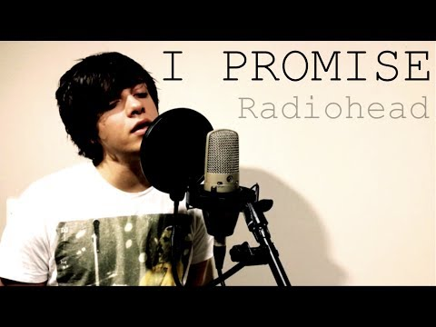 Radiohead // I Promise (Cover by Shay Fisto)