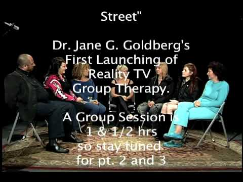 World Premiere - Reality TV Group Therapy with Dr. Jane Goldberg - Session 1