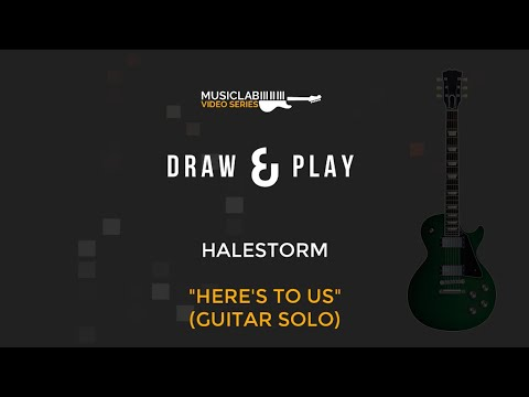 DRAW & PLAY. Halestorm - Here's To Us Guitar Solo