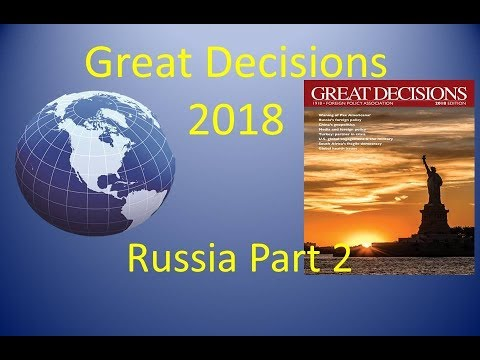 Great Decisions 2018 - Russia Part 2