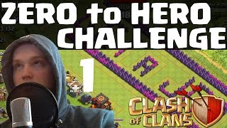 ZERO TO HERO CHALLENGE #1 || CLASH OF CLANS || Let's Play Clash of Clans [Deutsch/German HD]
