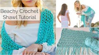 Beachy Crochet Shawl Tutorial - Beginner Friendly