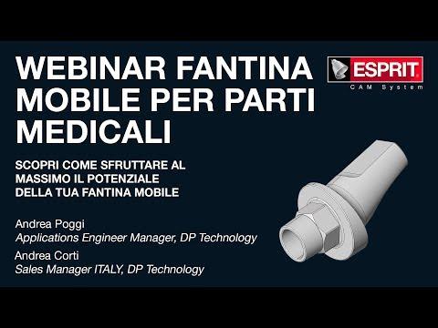 ESPRIT CAM - Webinar Fantina Mobile Per Parti Medicali