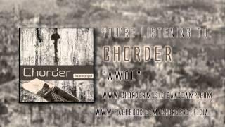 Chorder - AWOL