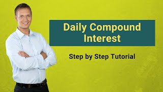 Daily Compound Interest (Formula) | Step by Step Calculation with Examples screenshot 5