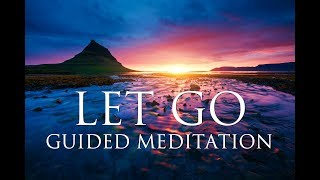 LET GO of Anxiety Fear & Worries A GUIDED MEDITATION ➤ Harmony Inner Peace & Emotional Healing