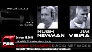 Ep. 338 FADE to BLACK Jimmy Church w/ Hugh Newman, Jim Vieira, Giants on Record, LIVE on air