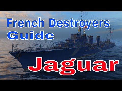 How to Play French Destroyers DD Jaguar World of Warships Review Guide