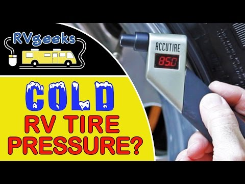 "Are Your ""Cold"" RV Tire Pressure Readings Really COLD?!?"