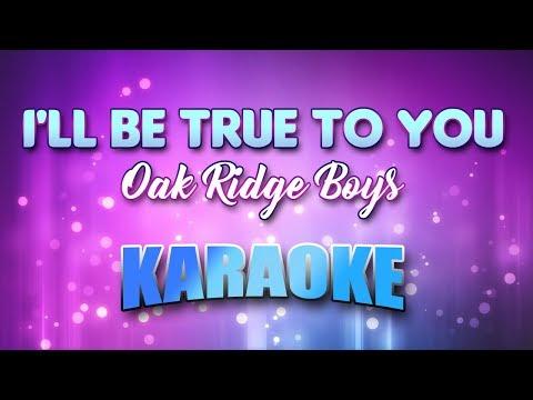 Oak Ridge Boys - I'll Be True To You (Karaoke & Lyrics)