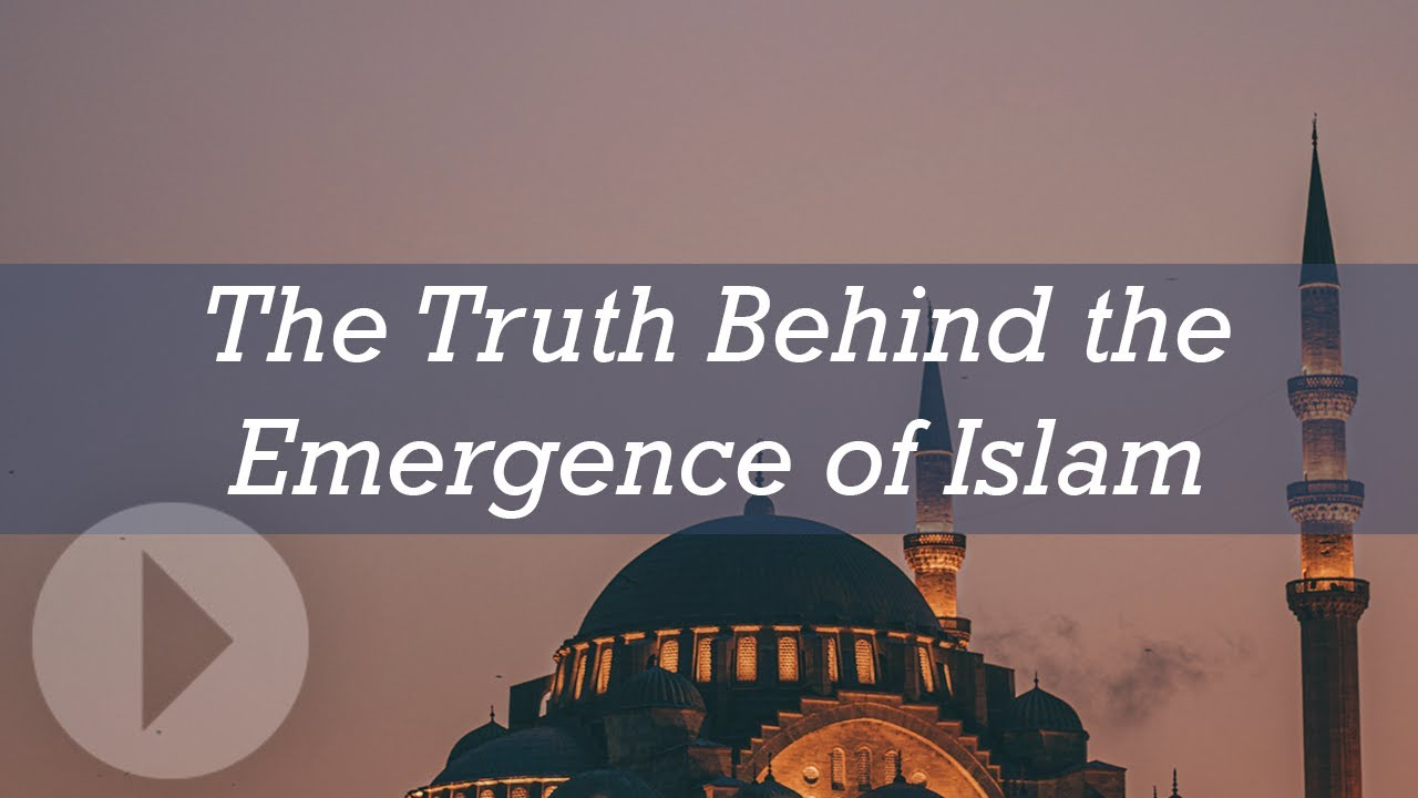 The Truth Behind the Emergence of Islam - Jay Smith