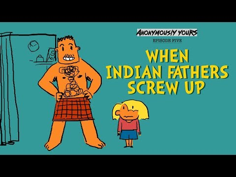 ScoopWhoop: When Indian Fathers Screw Up   Anonymously Yours   Ep. 05