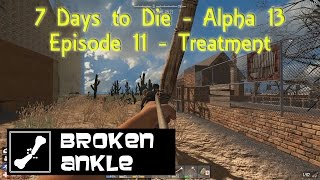 Awesome BA co-op 7 Days to Die Alpha 13 (a13)   Episode 11   Treatment