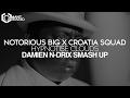 Notorious BIG x Croatia Squad - Hypnotise Clouds (Damien N-Drix Smash Up)