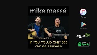 If You Could Only See Mike Masse feat Rock Smallwood