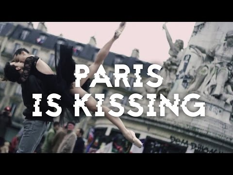 PARIS IS KISSING - DANCING IN THE CITY OF LOVE
